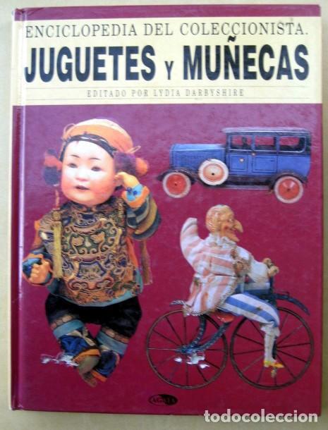 JUGUETES Y MUÑECAS, ENCICLOPEDIA DEL COLECCIONISTA, DE LYDIA DARBYSHIRE (Libros de Segunda Mano - Bellas artes, ocio y coleccionismo - Otros)