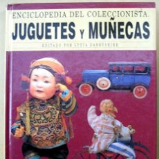 Libros de segunda mano: JUGUETES Y MUÑECAS, ENCICLOPEDIA DEL COLECCIONISTA, DE LYDIA DARBYSHIRE. Lote 194567611