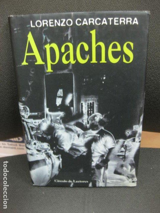 APACHES. LORENZO CARCATERRA. EDITORIAL PLANETA 1999. (Libros de Segunda Mano (posteriores a 1936) - Literatura - Otros)