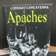 Libros de segunda mano: APACHES. LORENZO CARCATERRA. EDITORIAL PLANETA 1999.. Lote 195381221
