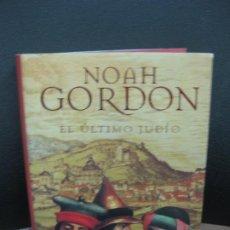 Libros de segunda mano: NOAH GORDON. EL ULTIMO JUDIO. EDICIONES B. 1999.. Lote 195381907