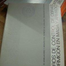 Libros de segunda mano: CUADROS DE CONTROL DE OBRAS DE HORMIGÓN EN MASA Y ARMADO. L.36-15. Lote 195382667
