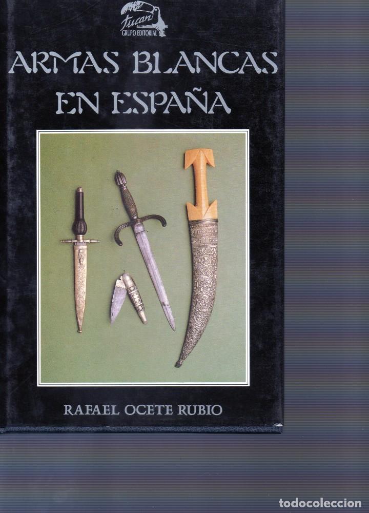 """ARMAS BLANCAS EN ESPAÑA"""" (Libros de Segunda Mano - Ciencias, Manuales y Oficios - Otros)"""