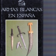 "Libros de segunda mano: ARMAS BLANCAS EN ESPAÑA"". Lote 195383151"