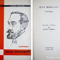 Libros de segunda mano: FERRAN, JAIME. JUAN MARAGALL. ANTOLOGÍA. SELECCIÓN Y PRÓLOGO POR ... 1960.. Lote 195383380
