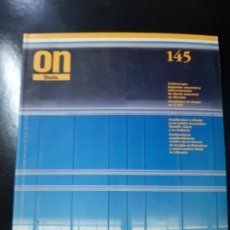 Libros de segunda mano: REVISTA ON 145 ARQUITECTURA ARTE CONSTRUCCIÓN TECNOLOGÍA AMBIENTAL TENDENCIAS. Lote 195383557