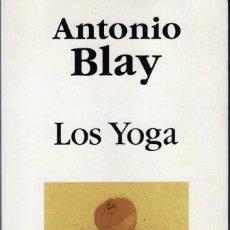 Libros de segunda mano: LOS YOGA - ANTONIO BLAY. Lote 195384493