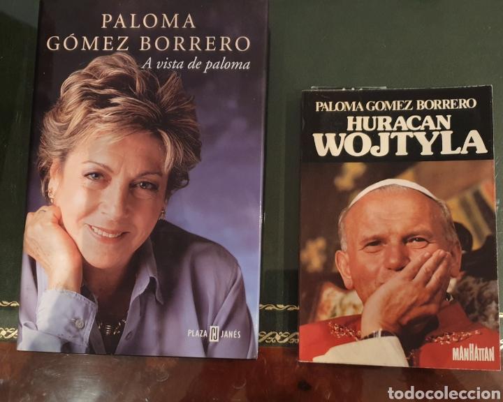 2 LIBROS PALOMA GÓMEZ BORRERO FIRMADOS Y DEDICADOS (Libros de Segunda Mano (posteriores a 1936) - Literatura - Otros)