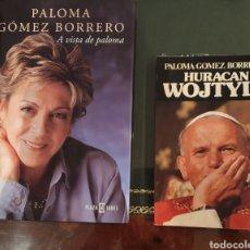Libros de segunda mano: 2 LIBROS PALOMA GÓMEZ BORRERO FIRMADOS Y DEDICADOS. Lote 195385425