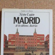 Libros de segunda mano: MADRID DE LOS ÚLTIMOS AUSTRIAS. LUJÁN (NÉSTOR) BARCELONA, PLANETA, 1989.. Lote 195385916