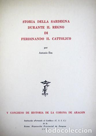 ERA, ANTONIO. STORIA DELLA SARDEGNA DURANTE IL REGNO DI FERDINANDO IL CATOLICO. 1952. (Libros de Segunda Mano - Historia - Otros)