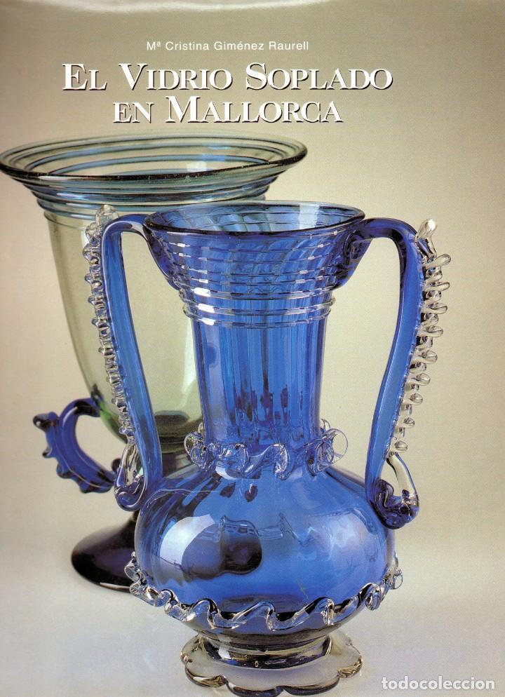 EL VIDRIO SOPLADO EN MALLORCA (Libros de Segunda Mano - Bellas artes, ocio y coleccionismo - Otros)