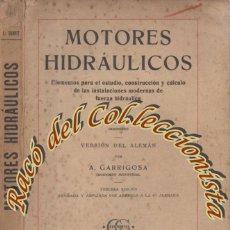 Libros de segunda mano: MOTORES HIDRAULICOS, L.QUANTZ, EDITORIAL GUSTAVO GILI, 1945. Lote 195386911