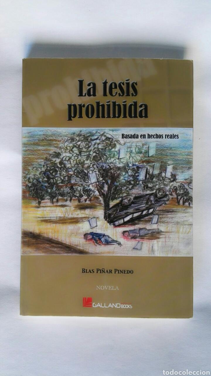 LA TESIS PROHIBIDA BLAS PIÑAR PINEDO (Libros de Segunda Mano - Historia - Otros)