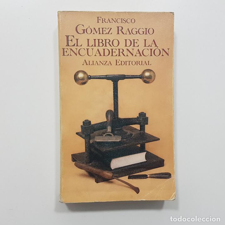 Libros de segunda mano: EL LIBRO DE LA ENCUADERNACIÓN. Francisco Gómez Raggio. 1996. Ilustrado - Foto 2 - 195388805
