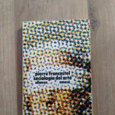 Libros de segunda mano: SOCIOLOGÍA DEL ARTE. PIERRE FRANCASTEL.. Lote 195389177