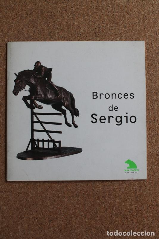 BRONCES DE SERGIO. MADRID, OBRA SOCIAL CAJA MADRID, 2000. (Libros de Segunda Mano - Bellas artes, ocio y coleccionismo - Otros)