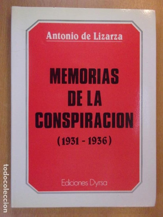 MEMORIAS DE LA CONSPIRACIÓN (1931-1936) / ANTONIO DE LIZARZA / 5ª EDICIÓN 1986. EDICIONES DYRSA (Libros de Segunda Mano - Historia - Otros)