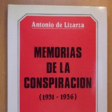 Libros de segunda mano: MEMORIAS DE LA CONSPIRACIÓN (1931-1936) / ANTONIO DE LIZARZA / 5ª EDICIÓN 1986. EDICIONES DYRSA. Lote 195390117