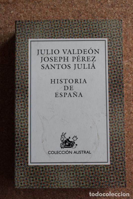 HISTORIA DE ESPAÑA. VALDEÓN (JULIO), PÉREZ (JOSEPH), JULIÁ (SANTOS) MADRID, COLECCIÓN AUSTRAL, 2003. (Libros de Segunda Mano - Historia - Otros)