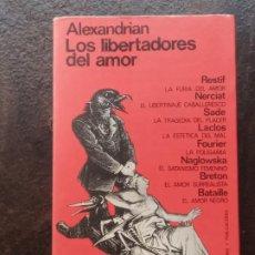 Libros de segunda mano: SARANE ALEXANDRIAN: LOS LIBERTADORES DEL AMOR. Lote 195390533