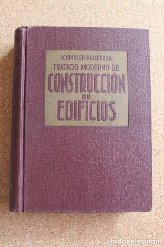 TRATADO MODERNO DE CONSTRUCCIÓN DE EDIFICIOS. SCHINDLER (ROBERT) BARCELONA, JOSÉ MONTESÓ, 1946. (Libros de Segunda Mano - Ciencias, Manuales y Oficios - Otros)