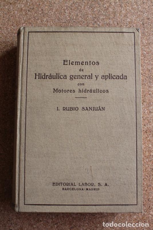 ELEMENTOS DE HIDRÁULICA GENERAL Y APLICADA CON MOTORES HIDRÁULICOS. RUBIO SANJUÁN (I.) (Libros de Segunda Mano - Ciencias, Manuales y Oficios - Otros)