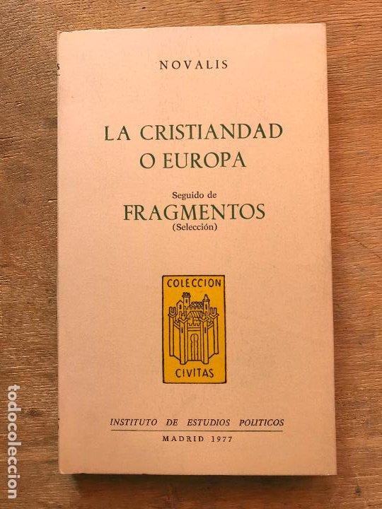 LA CRISTIANDAD O EUROPA. SEGUIDO DE FRAGMENTOS (SELECCIÓN). NOVALIS. (COLECCIÓN CIVITAS). (Libros de Segunda Mano - Pensamiento - Otros)