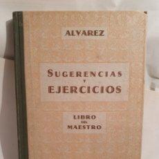 Libros de segunda mano: ÁLVAREZ. SUGERENCIAS Y EJERCICIOS. LIBRO DEL MAESTRO. 1963. PRIMER GRADO.. Lote 195391608