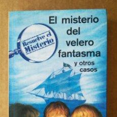 Libros de segunda mano: RESUELVE EL MISTERIO: EL MISTERIO DEL VELERO FANTASMA Y OTROS CASOS (CÍRCULO DE LECTORES, 1997).. Lote 195392296