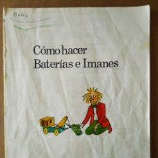 Libros de segunda mano: CÓMO HACER BATERÍAS E IMANES (PLESA/SM, 1987).. Lote 195392441