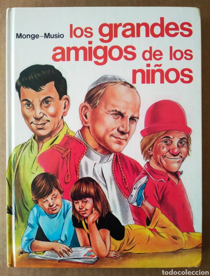LOS GRANDES AMIGOS DE LOS NIÑOS, POR ATTILIO MONTE Y NINO MUSÍO (EDICIONES PAULINAS, 1985). (Libros de Segunda Mano - Literatura Infantil y Juvenil - Otros)
