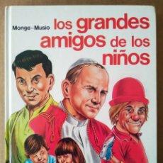 Libros de segunda mano: LOS GRANDES AMIGOS DE LOS NIÑOS, POR ATTILIO MONTE Y NINO MUSÍO (EDICIONES PAULINAS, 1985).. Lote 195392477