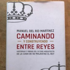 Libros de segunda mano: CAMINANDO Y CONSTRUYENDO ENTRE REYES. MANUEL DEL RÍO MARTÍNEZ. . Lote 195392863