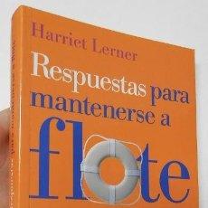Libros de segunda mano: RESPUESTAS PARA MANTENERSE A FLOTE - HARRIET LERNER. Lote 195396557