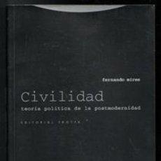 Libros de segunda mano: CIVILIDAD. TEORÍA POLÍTICA DE LA POSTMODERNIDAD. FERNANDO MIRES. Lote 195397460