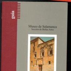 Libros de segunda mano: MUSEO DE SALAMANCA. SECCIÓN DE BELLAS ARTES. GUÍA. Lote 195397490