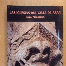 Libros de segunda mano: LAS IGLESIAS DEL VALLE DE ARÁN / ANA MIRANDA / 2ª EDICIÓN 2000. MIRA EDITORES. Lote 195401222