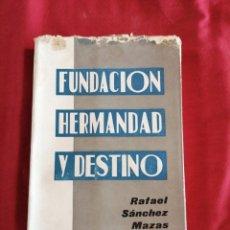 Libros de segunda mano: FALANGE. FUNDACION, HERMANDAD Y DESTINO. RAFAEL SANCHEZ MAZAS. HUELLAS DE AGUA EN LA PARTE DE ARRIBA. Lote 195404382