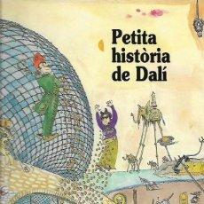 Libros de segunda mano: PETITA HISTORIA DE DALI - PILARIN BAYÉS . Lote 195404703