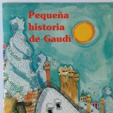 Libros de segunda mano: PEQUEÑA HISTORIA DE GAUDI - PILARIN BAYÉS . Lote 195404911