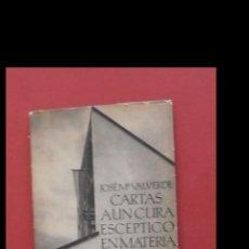 Libros de segunda mano: CARTAS A UN CURA ESCÉPTICO EN MATERIA DE ARTE MODERNO. JOSÉ Mª VALVERDE. Lote 195410752