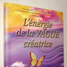 Libros de segunda mano: L´ENERGIE DE LA VAGUE CREATRICE - SUMMER MCSTRAVICK - EN FRANCES. Lote 195413596