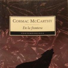 Libros de segunda mano: EN LA FRONTERA, DE CORMAC MCCARTHY. Lote 195415597