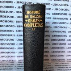Libros de segunda mano: HONORE DE BALZAC - OBRAS COMPLETAS - TOMO II - AGUILAR. Lote 195421936