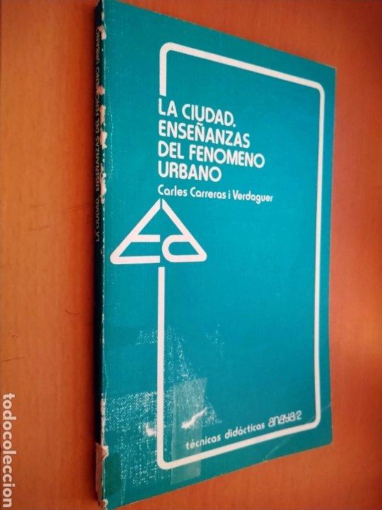LA CIUDAD. ENSEÑANZAS DEL FENÓMENO URBANO. ANAYA, 1983. (Libros de Segunda Mano - Ciencias, Manuales y Oficios - Otros)