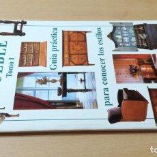 Libros de segunda mano: HISTORIA DEL MUEBLE I - GUIA PRACTICA PARA CONOCER LOS ESTILOSK403. Lote 195424536