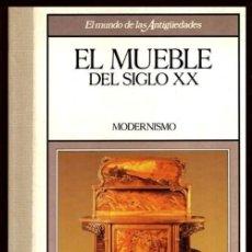 Libros de segunda mano: EL MUNDO DE LAS ANTIGUEDADES. EL MUEBLE DEL SIGLO XX. MODERNISMO.. Lote 195426067