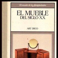 Libros de segunda mano: B1300 - EL MUNDO DE LAS ANTIGUEDADES. EL MUEBLE DEL SIGLO XX. ART DECO.. Lote 195426516
