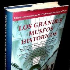 Libros de segunda mano: LOS GRANDES MUSEOS HISTORICOS. ARTE. EDICION CONMEMORATIVA 175 ANIVERSARIO DEL MUSEO DEL PRADO.. Lote 195427643